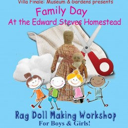 Family Day at the Edward Steves Homestead - Rag Doll Making Workshop for Boys & Girls!